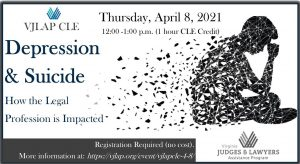VJLAP CLE on April 8th: Depression and Suicide – How the Legal Profession is Impacted